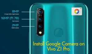 install Google Camera (Gcam) on Vivo Z1 Pro