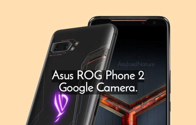 Google camera Apk for Asus ROG phone 2