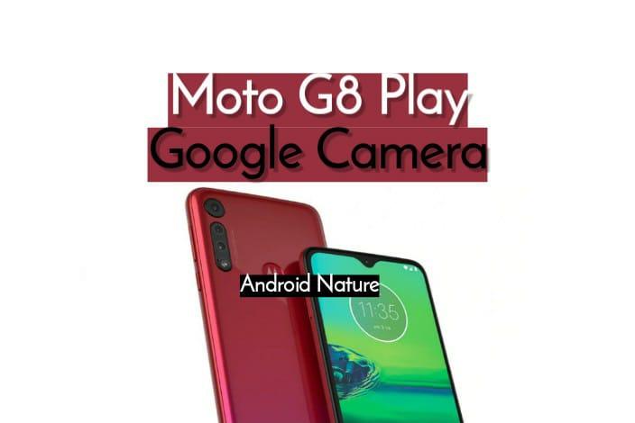Moto G8 Play Gcam