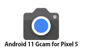 Android 11 Gcam for Google Pixel 5