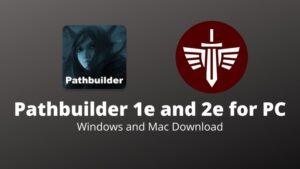 Pathbuilder 1e and 2e for PC