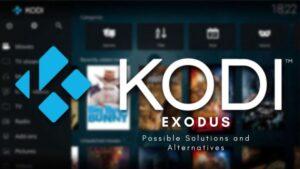 kodi exodus solutions and alternatives