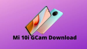 Mi 10i GCam Download