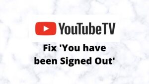 fix you have been signed out on YouTube TV