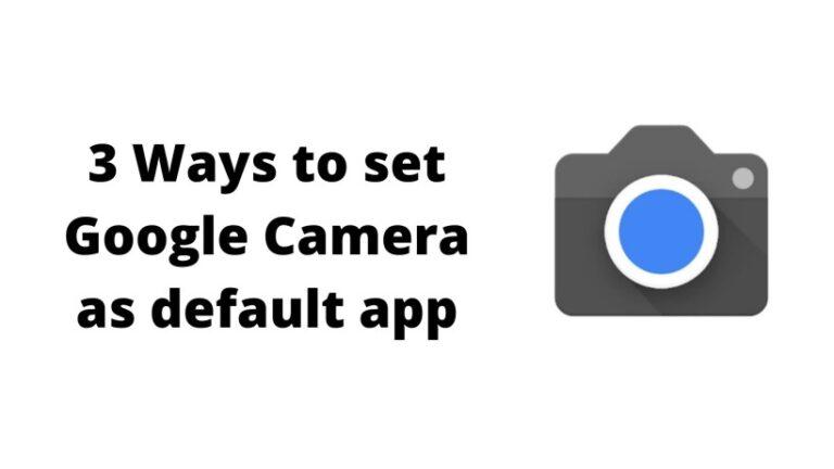 set google camera as default