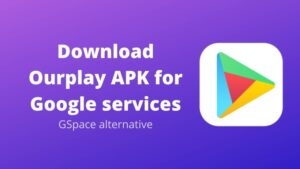 Download Ourplay APK for Google services for Huawei devices