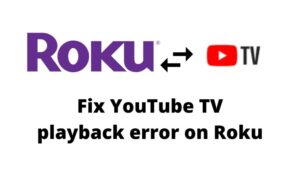 Fix YouTube TV playback error on Roku