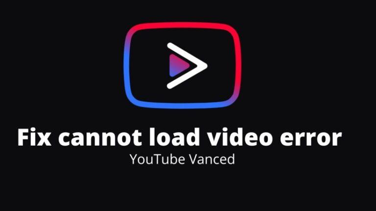 Fix cannot load video error on YouTube Vanced app