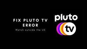 Fix pluto tv error