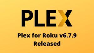 Plex for Roku v6.7.9 Released
