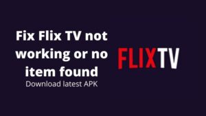Fix Flix TV not working and download latest APK