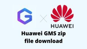 Huawei GMS zip file download