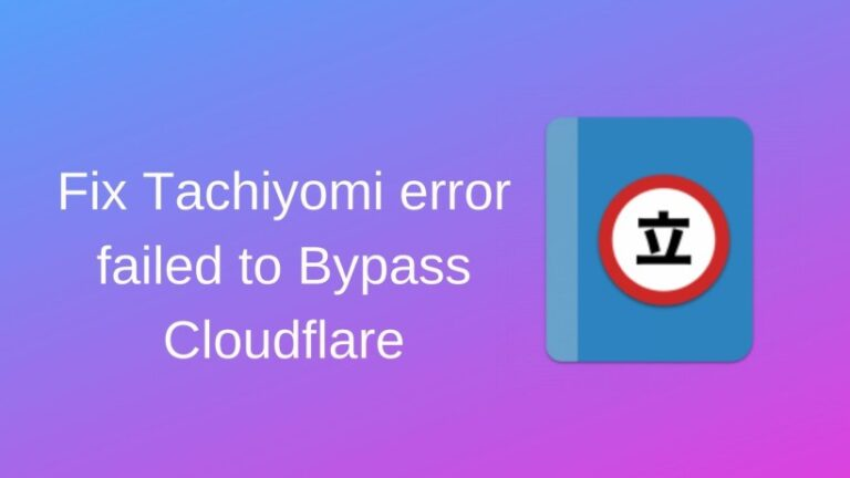 Fix Tachiyomi error failed to Bypass Cloudflare