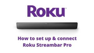 How to set up & connect Roku Streambar Pro