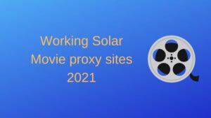 Working Solar Movie proxy sites 2021
