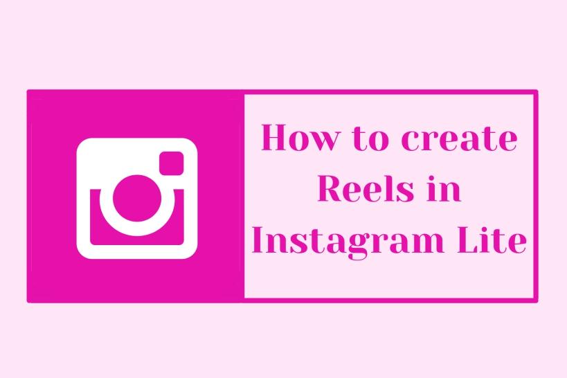 Create Reels in Instagram Lite
