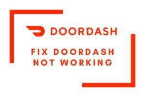Fix Doordash not working