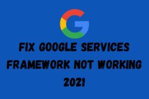 Google services framework not working