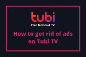 How to get rid of ads on Tubi TV