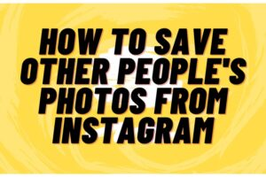 Save other peoples photos