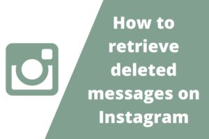 retrieve deleted messages on Instagram