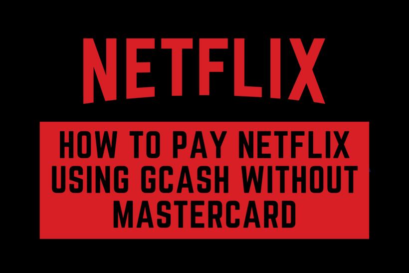 Pay Netflix using Gcash without MasterCard