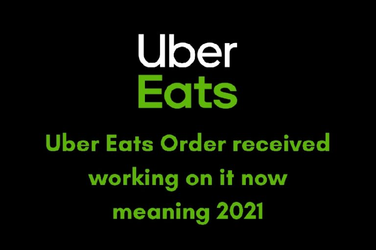 Uber Eats order received working on it now