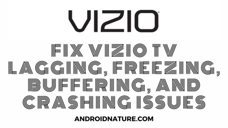 Vizio TV lagging, freezing, buffering