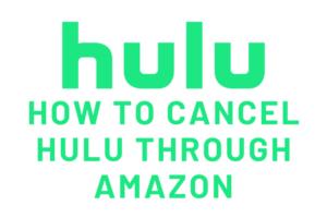 cancel Hulu through Amazon