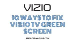Fix Vizio TV green screen