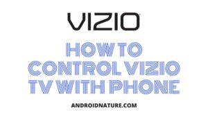 Control Vizio Tv with Phone