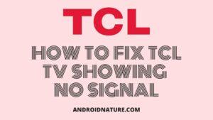 Fix TCL TV showing no signal