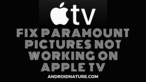 Paramount Plus not working on Apple TV