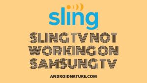 Sling TV not working on Samsung TV