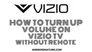 Turn up volume on Vizio TV without remote