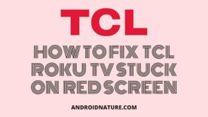 How to fix tcl roku tv stuck on red screen