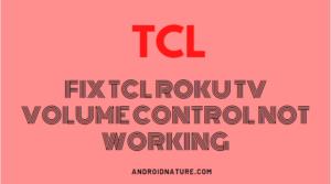 TCL Roku TV volume control not working