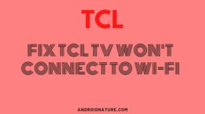 TCL TV won't connect to Wi-Fi