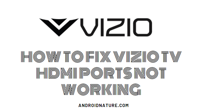 How to fix Vizio TV HDMI ports not working