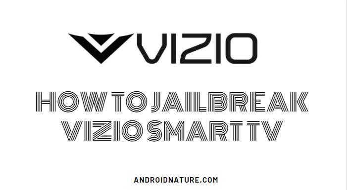 How to jailbreak Vizio smart TV