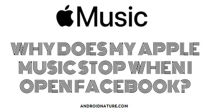Apple music stops when I open facebook