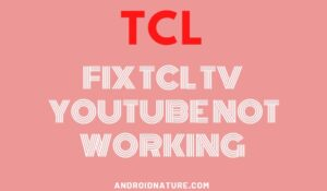 TCL TV YOUTUBE NOT WORKING