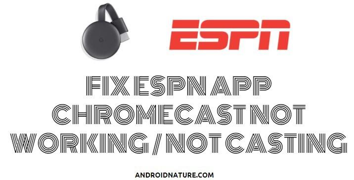 ESPN app Chromecast not working