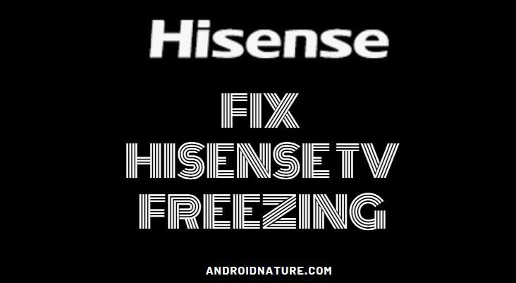 Hisense TV freeze