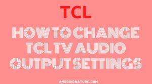 TCL AUDIO OUTPUT SETTINGS