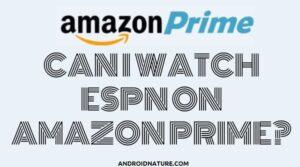 Watch ESPN on Amazon Prime