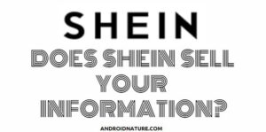 SHEIN sell your information