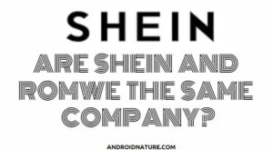 Are SHEIN and ROMWE the same company?